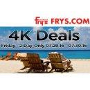 4K Deals! Email Promotion Deals July 29 - July 30, 2016 @ Fry's