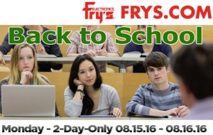 Back to school! Email Promotion Deals Aug 15 - Aug 16 @ Fry's