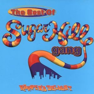 Sugarhill Gang: Rapper's Delight: The Best Of Sugarhill Gang