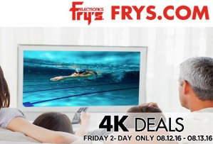 4K Deals! Email Promotion Deals Aug 12 - Aug 13, 2016 @ Fry's