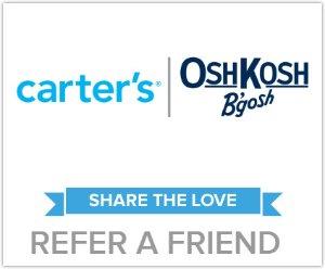 Share The Love Refer A friend, Get 25% Off $60 @ Carter's & Oshkosh