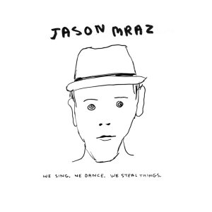 FreeJason Mraz: We Sing. We Dance. We Steal Things Digital Album