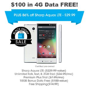 Black Friday!$29.99Get UNLIMITED Talk, Text, & Data w/Sharp Aquos LET
