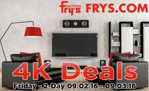 4K Deals! Email Promotion Deals Sep 2 - Sep 3 @ Fry's