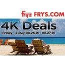 4K Deals! Email Promotion Deals Aug 26 - Aug 27, 2016 @ Fry's
