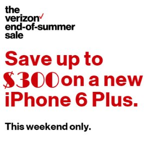 This Weekend Only! Up to $300 Off + Free Activation on iPhone 6 Plus @ Verizon Wireless