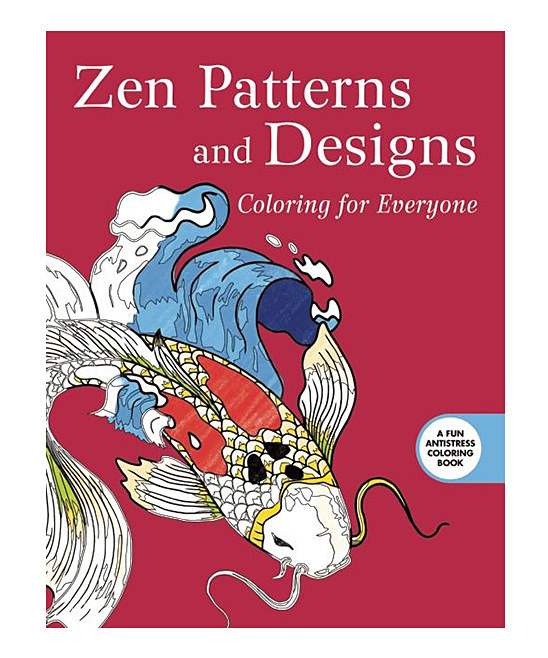 Zen Patterns & Designs: Coloring for Everyone Coloring Book