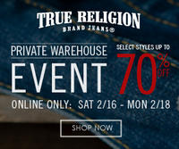 Up to 70% OffPrivate Warehouse Sale @True Religion. Online Only.