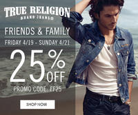 25% OffFriends & Family Event at True Religion Jeans