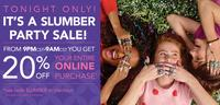 20% offYour Entire Online Purchase @ Slumber Party Sale