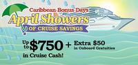 Up to $750 Cruise CashAt the April Showers Caribbean Cruise Savings Event with Travelocity + $50 in Free Onboard Gratuities