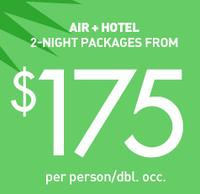 From $175Two Days Only! 2 Nights with Air Vacation Sale!