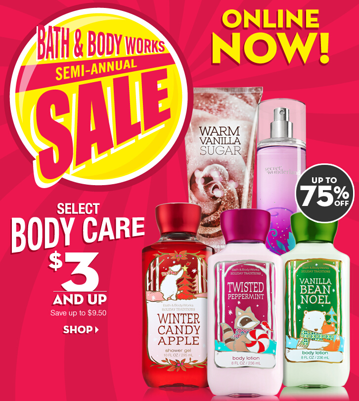 Up to 75% Off + Extra 20% OffSemi Annual Sale @ Bath & Body Works