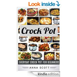 FREE Crock Pot: Everyday Crock Pot For Beginners[Kindle Edition]