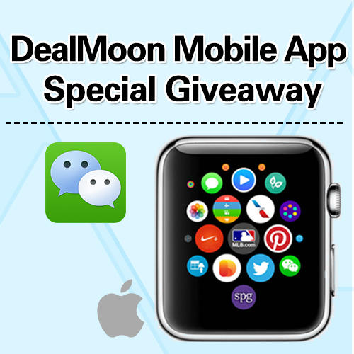Win Apple Watch by sharing this deal on WeChat via DealMoon Mobile App for iPhone, iPad, or Android