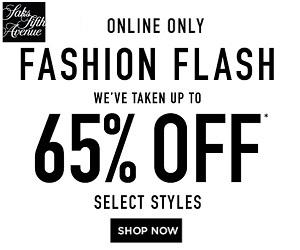 Up to 65% Off Online Only FASHION FLASH Sale @ Saks Fifth Avenue