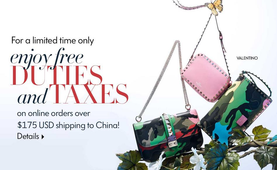 Free Duties and Taxes for Over $175 Orders Shipping to China @ Neiman Marcus China
