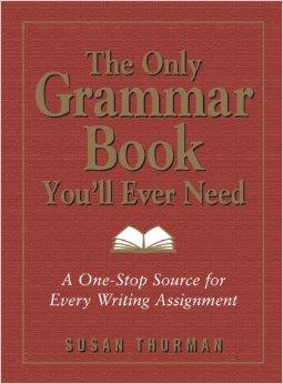 #1 Best seller! The Only Grammar Book You'll Ever Need: A One-Stop Source for Every Writing Assignment