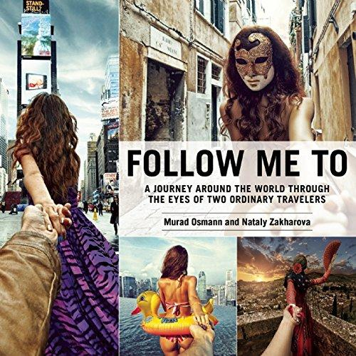 $15.99 Follow Me To: A Journey around the World Through the Eyes of Two Ordinary Travelers (Hardcover)