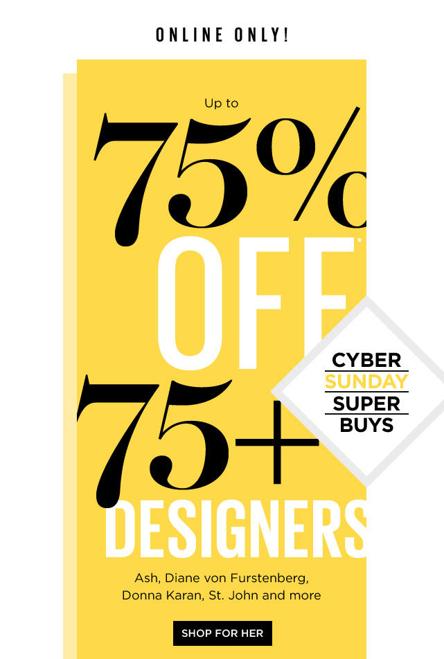 Up to 75% Off 75+ Designers at Cyber Sunday Super Buys @ Saks Off 5th