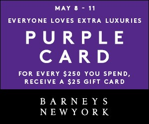 Free $25 Gift Card with every $250 spent @ Barneys New York