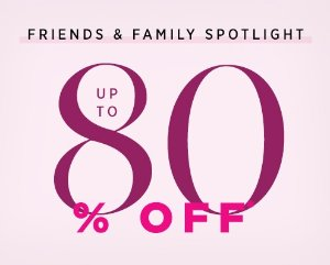 Up to 80% Off Friends & Family Spotlight @ Saks Off 5th