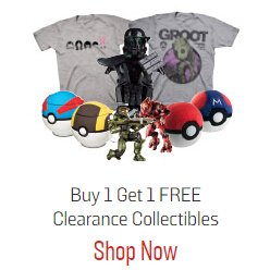 Buy One, Get One FreeSelect Clearance Collectibles & Apparel Sale