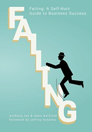 FreeFailing: A Self-Hurt Guide to Business Success Kindle Edition