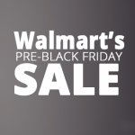 Pre-Black Friday Hot Sale@Walmart