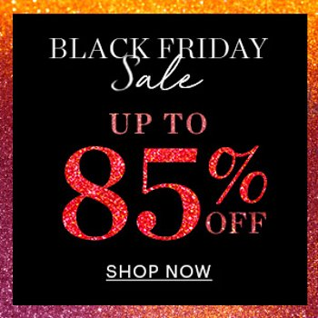 Black Friday Sale ! Up To 85% Off + Up To An Extra 20% Off