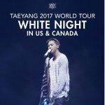 BIGBANG 太阳 2017 世界巡回演唱会《WHITENIGHT》加拿大8月30日强势开唱