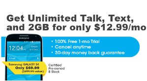 $69.99 + $12.99 per Mo.Pre-owned Samsung Galaxy S4 + Unlimited Talk, Text, and 2GB LTE
