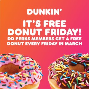 For Dunkin's DD Perks MembersDunkin' Free Donut Every Fridays in March