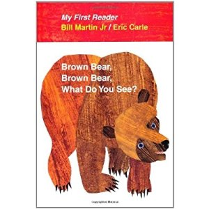 Brown Bear, Brown Bear, What Do You See? My First Reader Hardcover