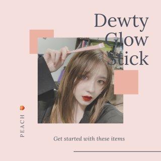Dewty Glow Stick🍑第三周...