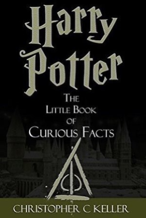 FreeHarry Potter: The Little Book of Curious Facts