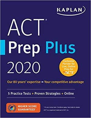 Kaplan Publishing ACT Prep Plus 2020: 5 Practice Tests + Proven Strategies + Online (Kaplan Test Prep)