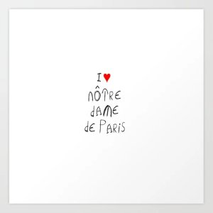 Society6I love notre dame de Paris 2 Art Print by oldking