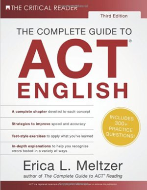 byErica L. Meltzer The Complete Guide to ACT English, 3rd Edition