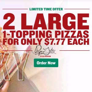 $7.99 for eachPapa John's 2 Large 1-Topping Pizza