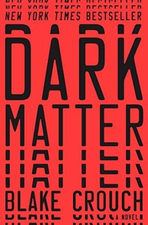 $1Dark Matter: A Novel Kindle Edition