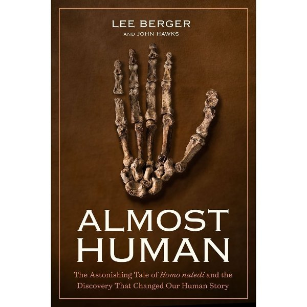 Almost Human: The Astonishing Tale of Homo Naledi and the Discovery that Changed Our Human Story Book 书籍