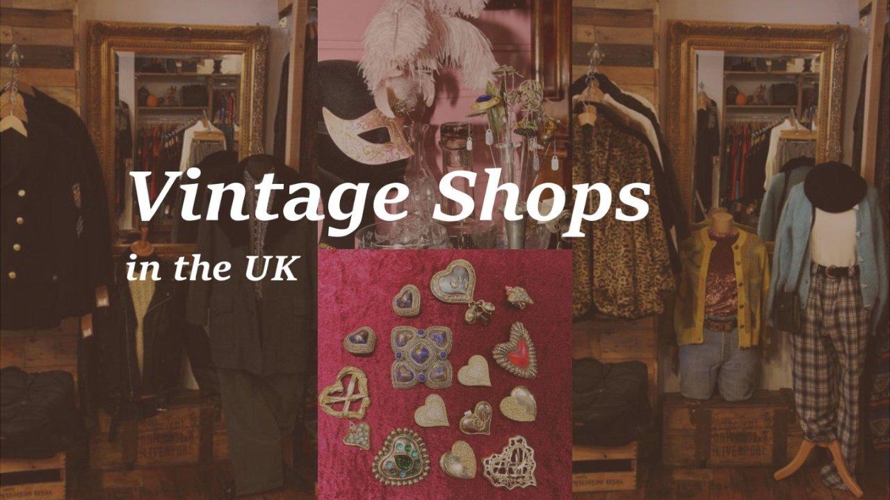 英国古着店推荐 | 全英特色Vintage古着店全盘点!想买Vintage服饰首饰就看这篇!