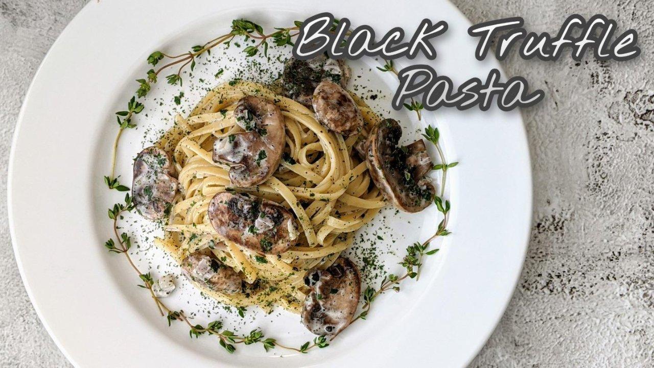 美食DIY+食谱分享|简单快手的高级美味-黑松露奶油蘑菇意面 Black Truffle Pasta