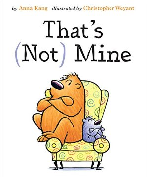 That's Not Mine (You Are Not Small): Anna Kang, Christopher Weyant: 9781477826393: Amazon.com: Books
