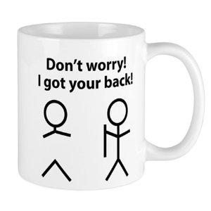 cafepressDon't worry! I got your back! Mug on CafePress.com