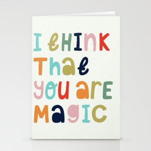 Society6I Think That Your Are Magic Stationery Cards by heycocostudio