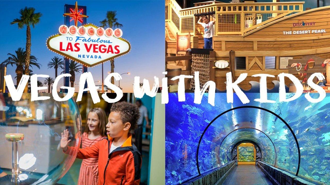Vegas带孩子怎么玩?20+玩点与小孩畅游拉斯维加斯!