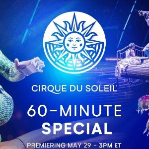 shows to watchCirque du Soleil 60-minute special