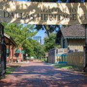 达拉斯遗产村 | Dallas Heritage Village at Old City Park
